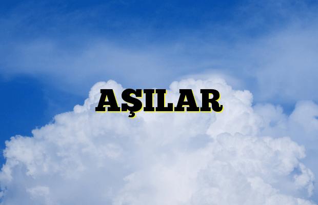 AŞILAR