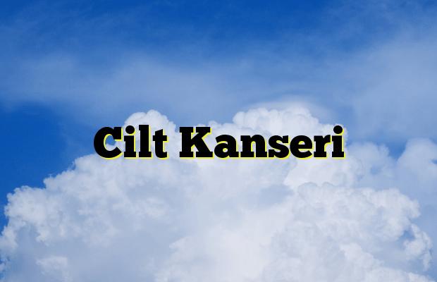 Cilt Kanseri