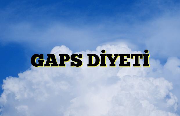 GAPS DİYETİ