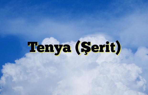 Tenya (Şerit)