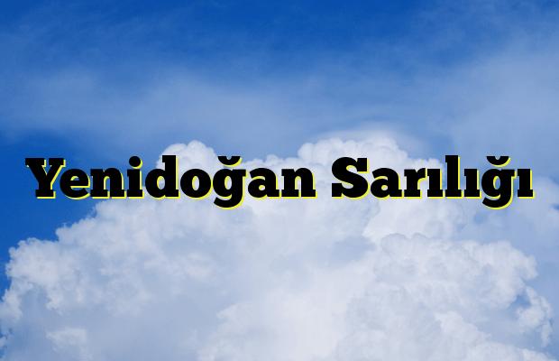 Yenidoğan Sarılığı