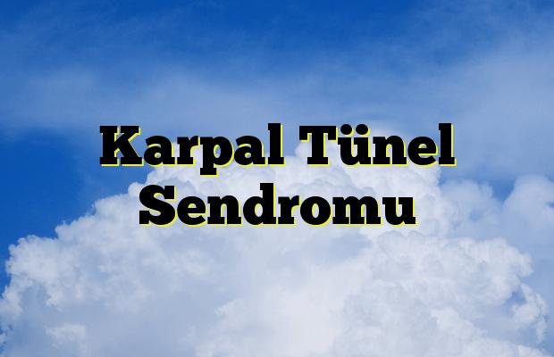 Karpal Tünel Sendromu