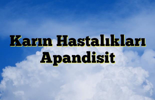 Karın Hastalıkları Apandisit