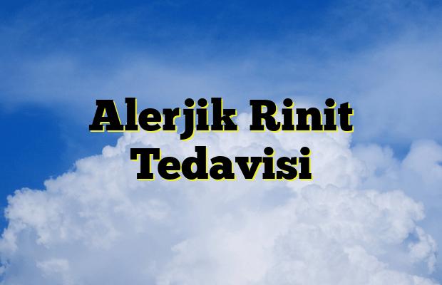 Alerjik Rinit Tedavisi